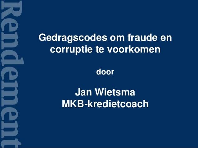 Gedragscodes om fraude encorruptie te voorkomendoorJan WietsmaMKB-kredietcoach