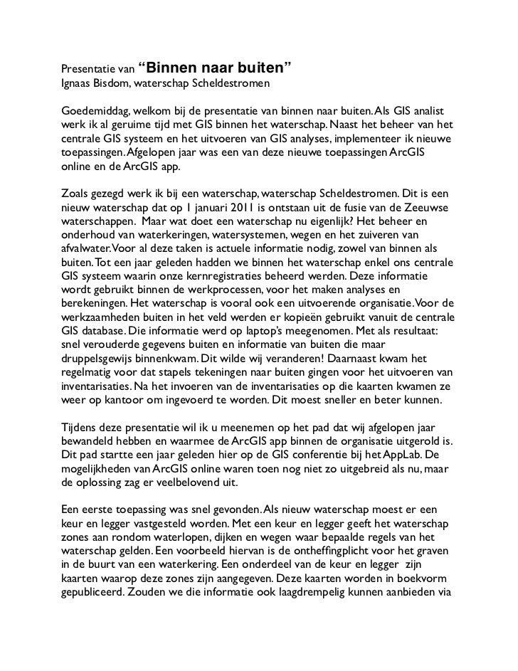 """Presentatie van """"Binnen naar buiten""""Ignaas Bisdom, waterschap ScheldestromenGoedemiddag, welkom bij de presentatie van bin..."""