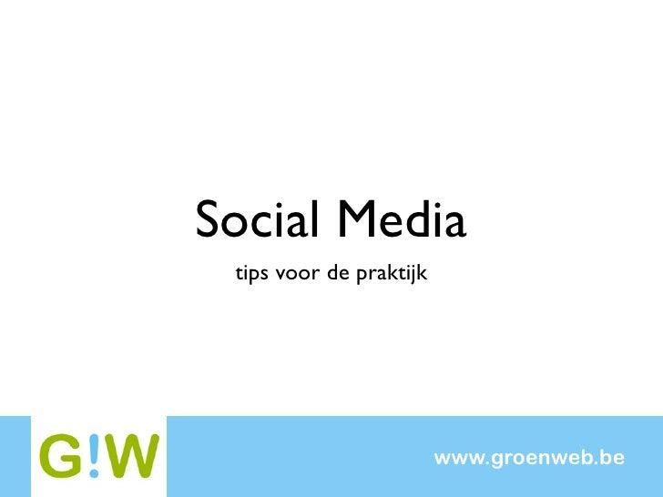 Social Media  tips voor de praktijk                              www.groenweb.be