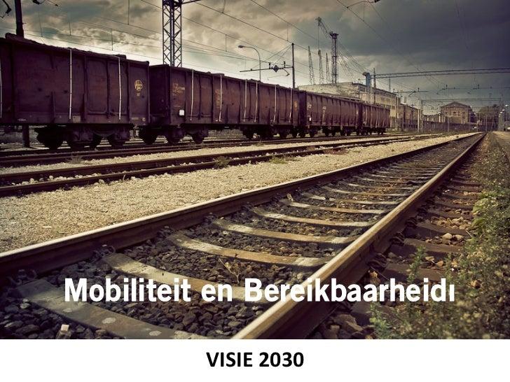 Mobiliteit en Bereikbaarheidı          VISIE 2030