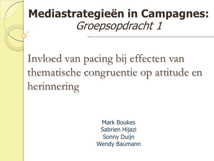 Mediastrategieën in Campagnes: Groepsopdracht 1<br />Invloed van pacing bij effecten van thematische congruentie op attitu...