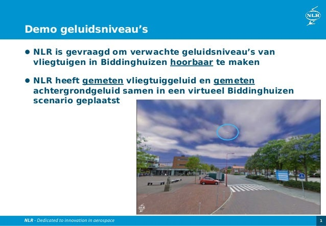 Demo geluidsniveau's  NLR is gevraagd om verwachte geluidsniveau's van  vliegtuigen in Biddinghuizen hoorbaar te maken  ...