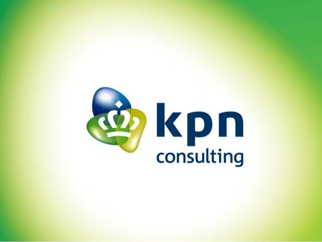 ZZP-er & KPN Succesvoller in een veranderende markt door leidende standaarden  Hans de Neijs-Gouw ©2013 KPN Consulting