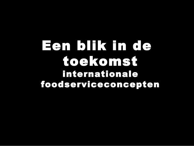 Een blik in de toekomst internationale foodserviceconcepten