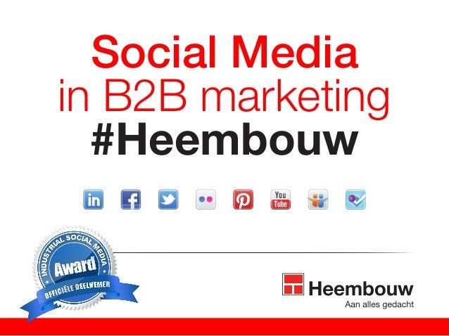 Social Mediain B2B marketing  #Heembouw