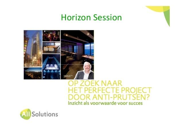 Presentatie Jeroen van Gogh - Horizon Session 13 mei 2014