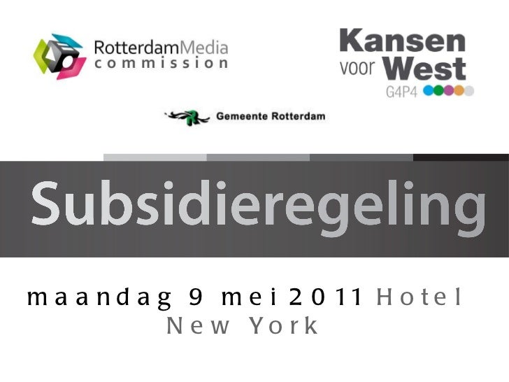 Presentatie Subsidieregeling Rotterdam Media Commission