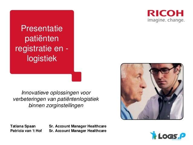Presentatie     patiënten  registratie en -     logistiek    Innovatieve oplossingen voor verbeteringen van patiëntenlogis...