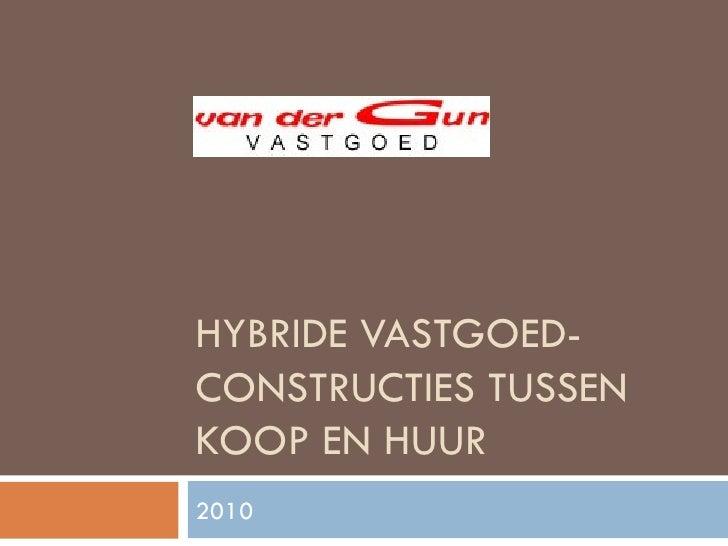 HYBRIDE VASTGOED-CONSTRUCTIES TUSSEN KOOP EN HUUR 2010