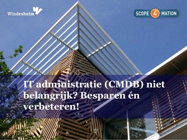 IT-administratie (CMDB) niet belangrijk? Besparen én verbeteren - Robert Kremer - OWD13