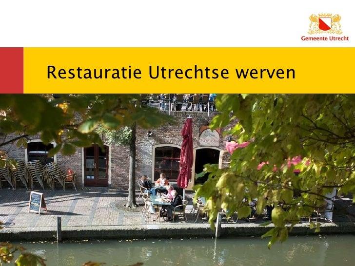 Restauratie Utrechtse werven