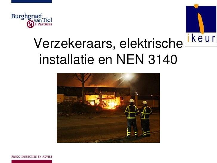 Verzekeraars, elektrische installatie en NEN 3140