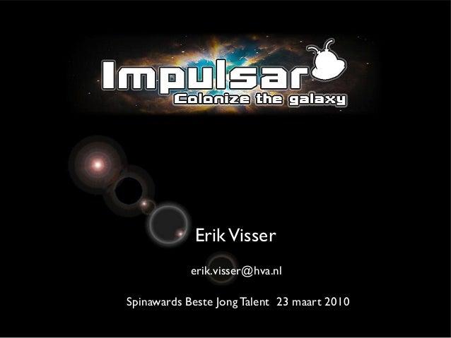 ErikVisser erik.visser@hva.nl Spinawards Beste Jong Talent 23 maart 2010