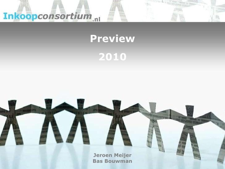 Preview<br />2010<br />Jeroen Meijer<br />Bas Bouwman<br />
