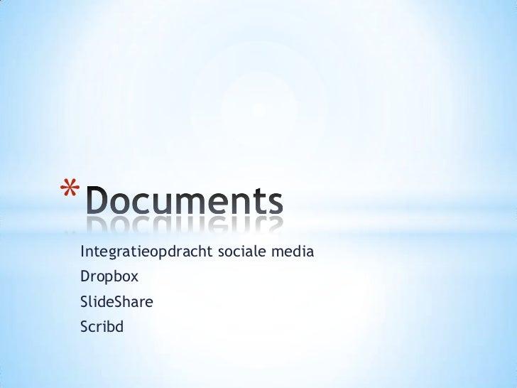 *Integratieopdracht sociale mediaDropboxSlideShareScribd