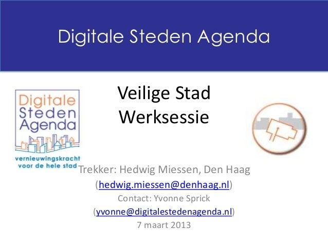 Presentatie Veilige Stad werksessie, Interviews gemeenten (7 maart 2013)