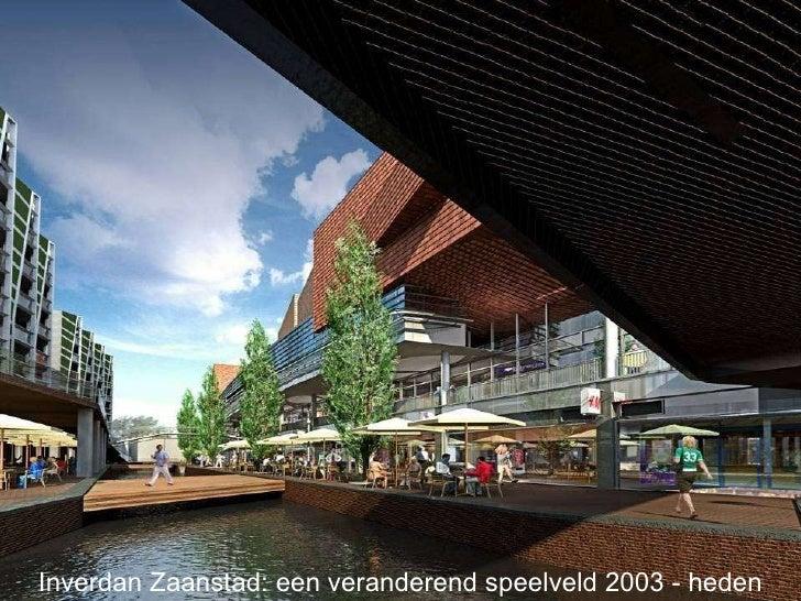 Inverdan Zaanstad: een veranderend speelveld 2003 - heden