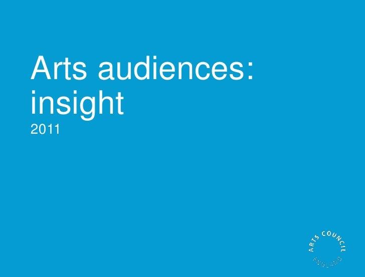 Arts audiences:insight2011Arts audiences: insight