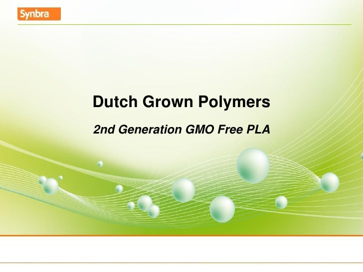 Dutch Grown Polymers2nd Generation GMO Free PLA