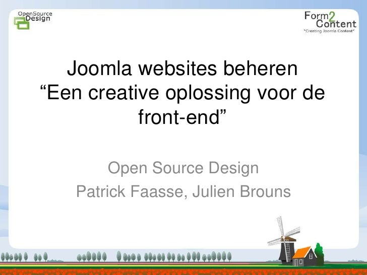 "Joomla websites beheren""Een creative oplossingvoor de front-end""<br />Open Source Design<br />Patrick Faasse, JulienBrouns..."