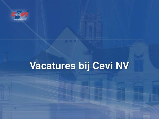 Vacatures bij Cevi NV