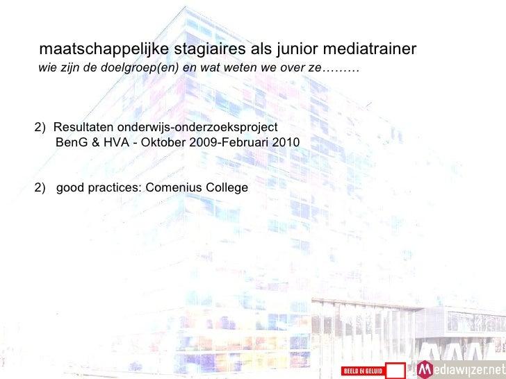 <ul><li> </li></ul><ul><li>Resultaten onderwijs-onderzoeksproject  </li></ul><ul><li>BenG & HVA - Oktober 2009-Februari 2...