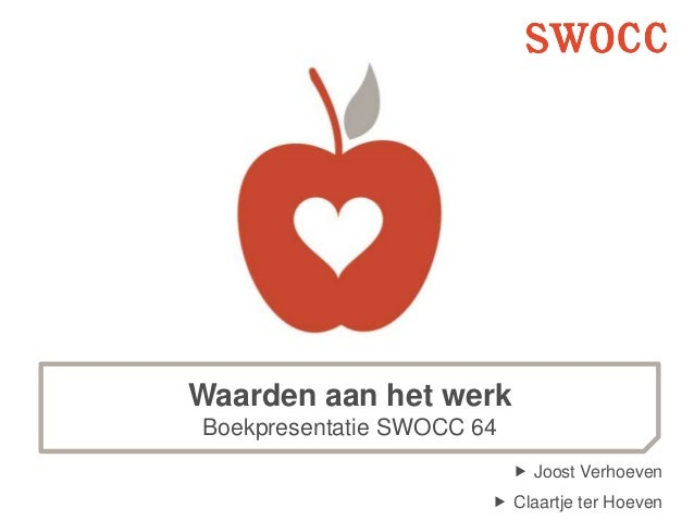 Waarden aan het werk Boekpresentatie SWOCC 64  Joost Verhoeven  Claartje ter Hoeven