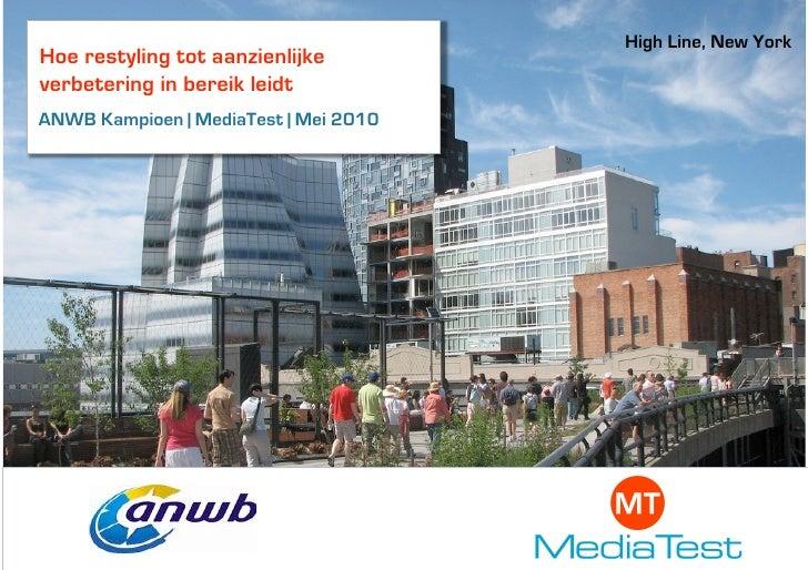High Line, New York Hoe restyling tot aanzienlijke verbetering in bereik leidt ANWB Kampioen | MediaTest | Mei 2010       ...