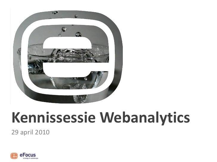 Kennissessie Webanalytics 29 april 2010