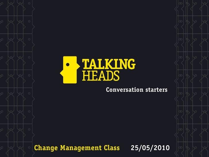 Conversation starters     Change Management Class    25/05/2010