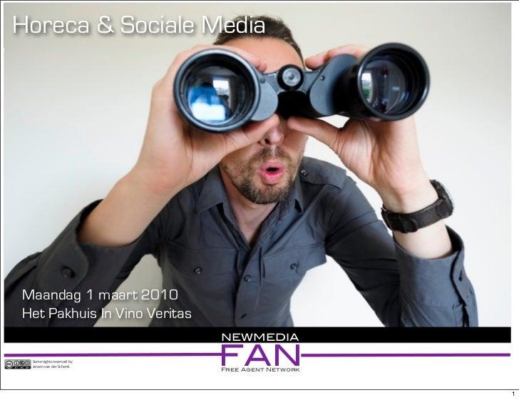 """Horeca & Sociale Media     Maandag 1 maart 2010 Het Pakhuis In Vino Veritas                               NEWMEDIA   !""""#$%..."""