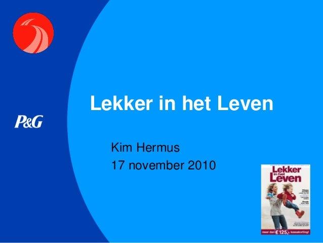 Lekker in het Leven Kim Hermus 17 november 2010