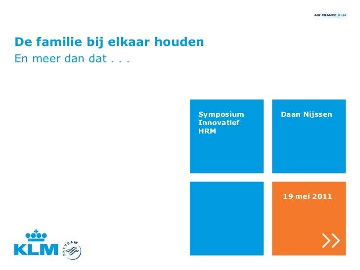 De familie bij elkaar houdenEn meer dan dat . . .                           Symposium    Daan Nijssen                     ...