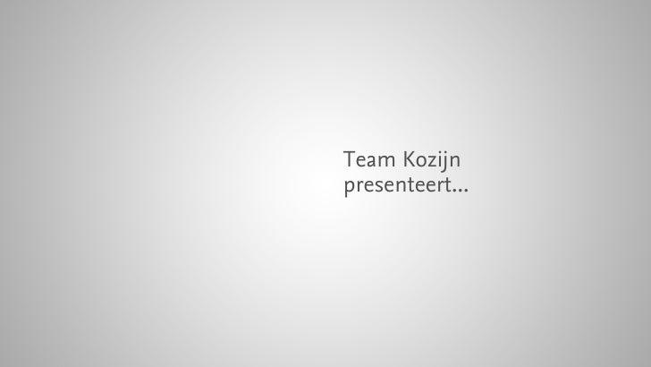 Team Kozijn presenteert...