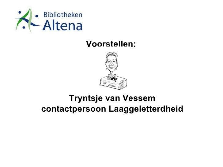 Voorstellen:  Tryntsje van Vessem contactpersoon Laaggeletterdheid