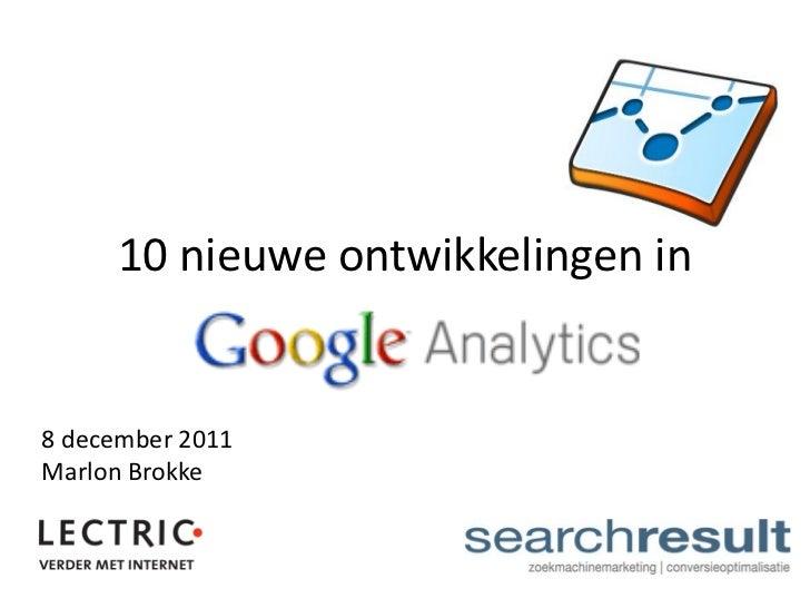 10 nieuwe ontwikkelingen in8 december 2011Marlon Brokke