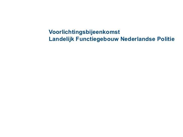VoorlichtingsbijeenkomstLandelijk Functiegebouw Nederlandse Politie