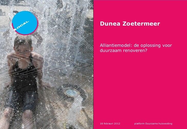 Dunea Zoetermeer, Alliantiemodel: oplossing voor duurzaam renoveren?