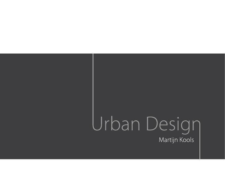 Presentatie Martijn Kools | Urban Design