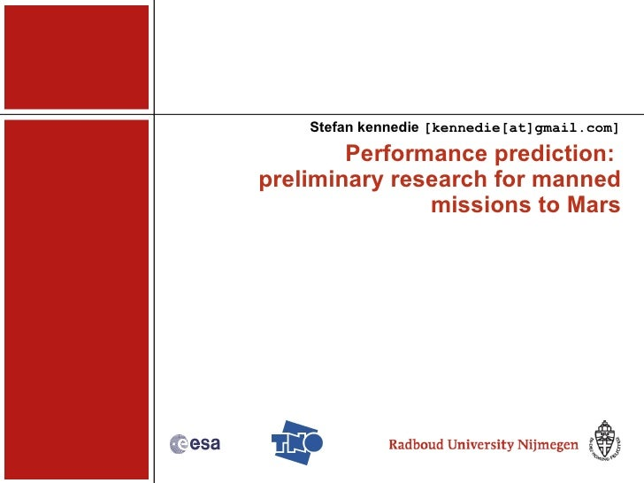 Performance prediction:  preliminary research for manned missions to Mars Stefan kennedie  [kennedie[at]gmail.com]