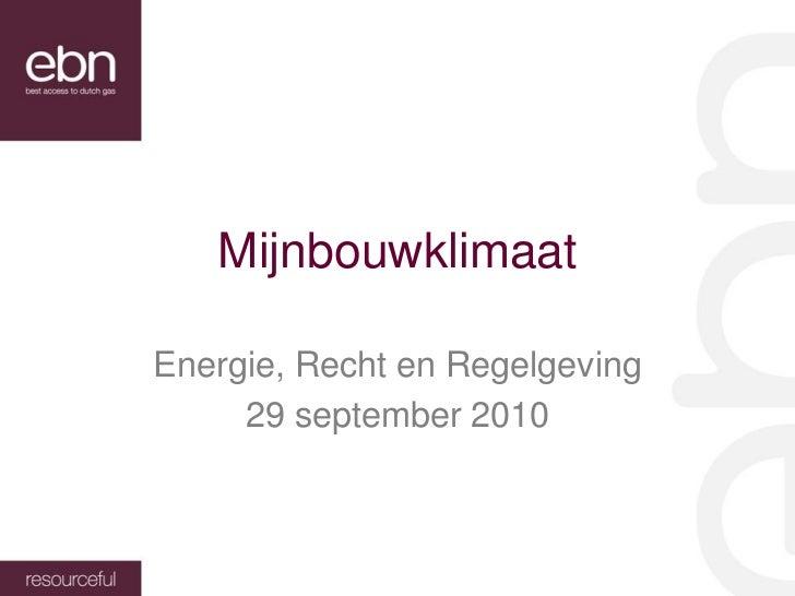 Presentatie Maxine Tillij van EBN tijdens Energie, Recht & Regelgeving 2010