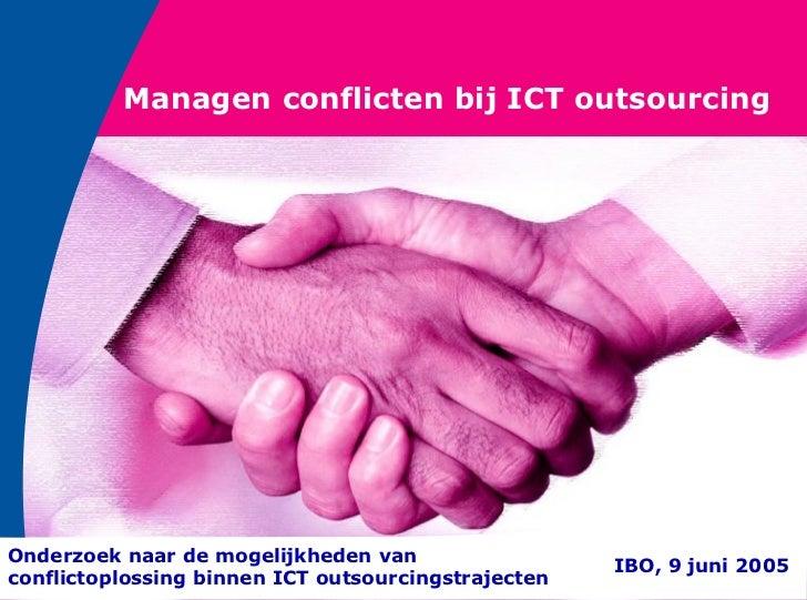 Managen conflicten bij ICT outsourcingOnderzoek naar de mogelijkheden van                                                 ...