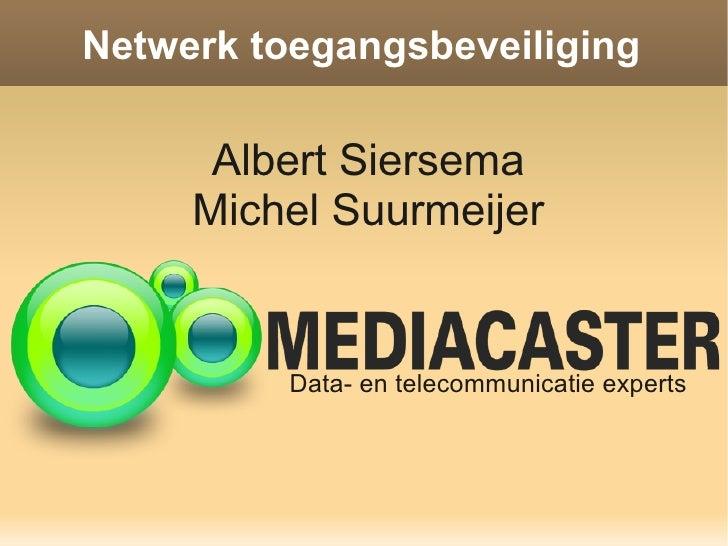Presentatie Mediacaster 8021x