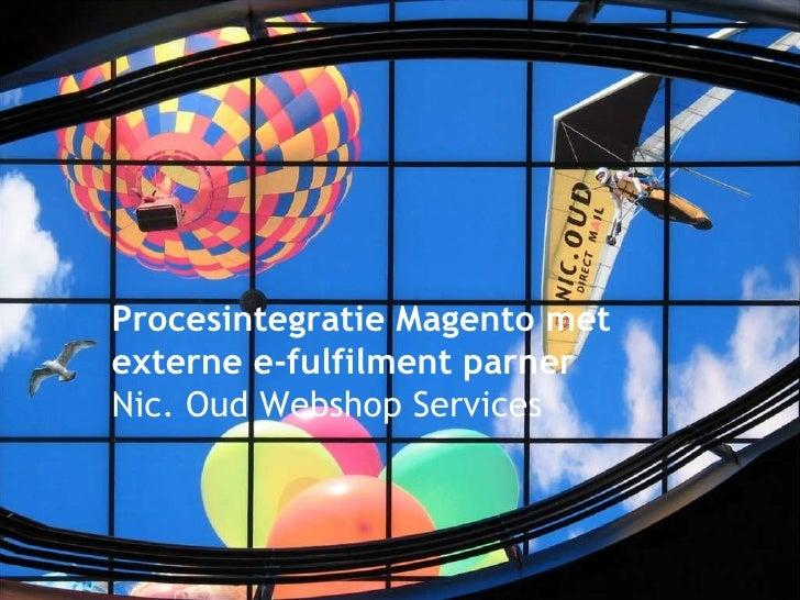 Procesintegratie Magento met externe e-fulfilment parner Nic. Oud Webshop Services