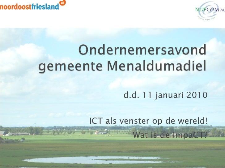 d.d. 11 januari 2010 ICT als venster op de wereld! Wat is de ImpaCT?