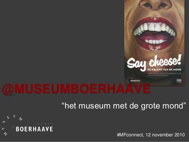 """@MUSEUMBOERHAAVE """"het museum met de grote mond"""" #MFconnect, 12 november 2010"""