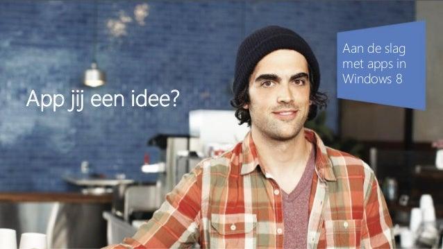 App jij een idee?  Aan de slag met apps in Windows 8