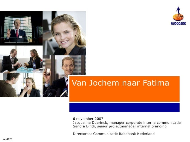 Van Jochem naar Fatima 6 november 2007 Jacqueline Duerinck, manager corporate interne communicatie Sandra Bindi, senior pr...