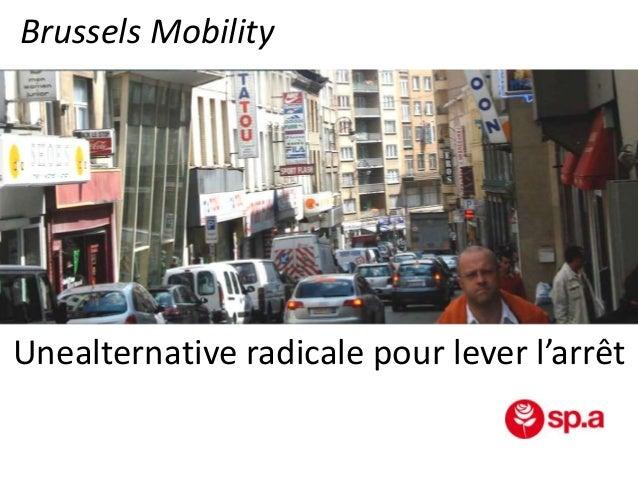 Brussels Mobility  Unealternative radicale pour lever l'arrêt