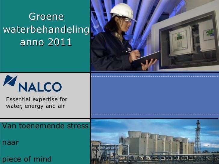 Groene waterbehandeling    anno 2011  Essential expertise for  water, energy and air•Van toenemende stress•naar•piece of m...